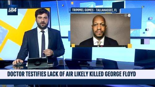 Doctor Testifies George Floyd likely died of asphyxiation