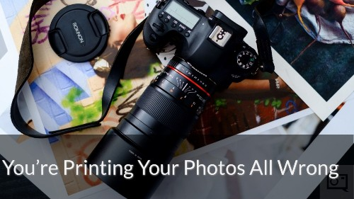You're Printing Your Photos All Wrong