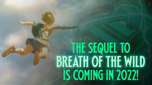 The Sequel to Breath of the Wild is coming in 2022!