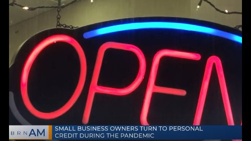 BRN AM   Small business owners turn to personal credit during the pandemic