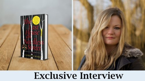 The Last House On Needless Street Author Catriona Ward On Her Upcoming Books