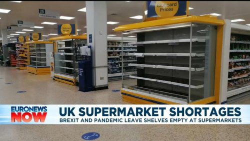 Brexit and COVID combine to leave supermarket shelves empty in the UK