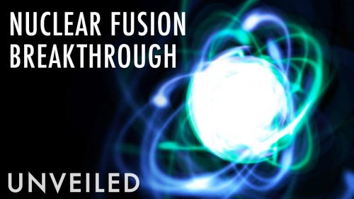 Scientists On The Verge Of Nuclear Fusion Breakthrough... And Unlimited Power | Unveiled