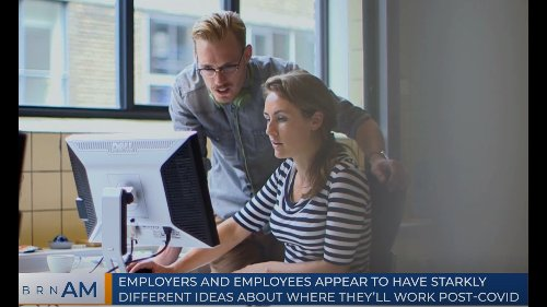 BRN AM | Employers and employees appear to have starkly different ideas about where they'll work post-COVID