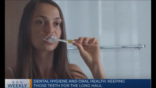 BRN Weekly | Dental hygiene and oral health: Keeping those teeth for the long haul & our best segments for the week