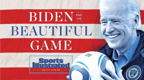 Daily Cover: Biden and The Beautiful Game