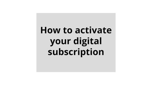 How to activate your digital subscription | Daily Press