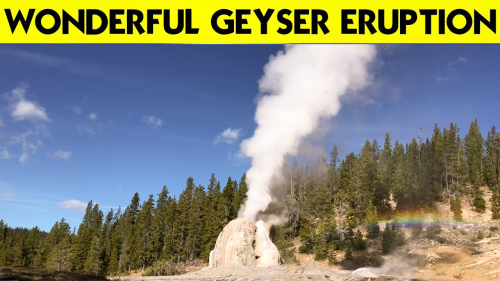 'Timelapse of a jaw-dropping 20-minute+ Geyser eruption at Yellowstone National Park'
