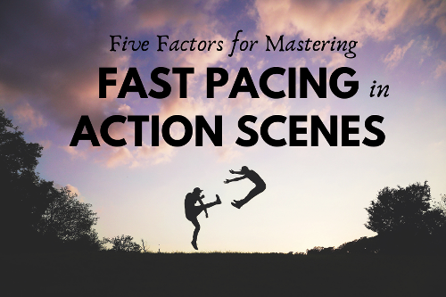 Five Factors for Mastering Fast Pacing in Action Scenes | Florida Writers Association Blog