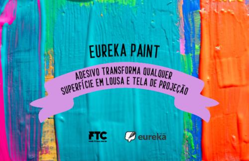 Eureka Paint: Adesivo transforma qualquer superfície em lousa e tela de projeção - FTCMAG