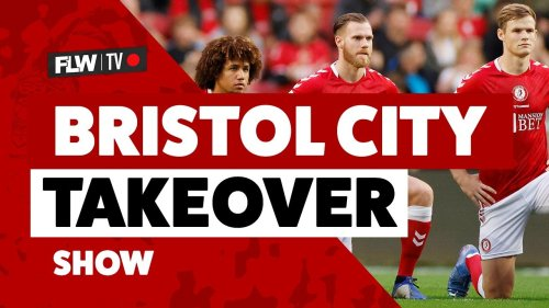 FLW TV: Bristol City takeover show: Top six push? Andreas Weimann wonder, Alex Scott, Nigel Pearson and more