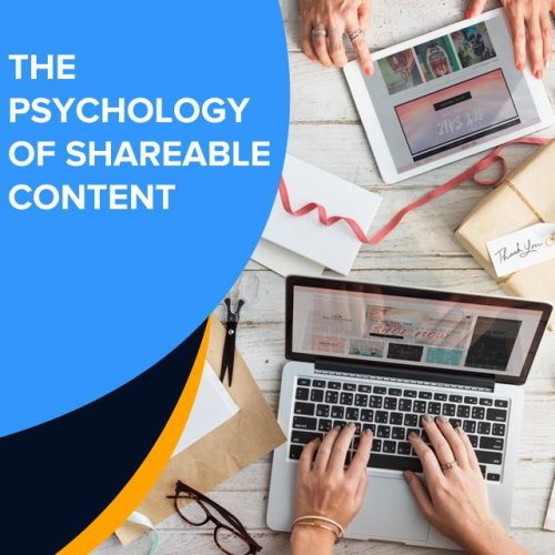The Psychology Of Shareable Content