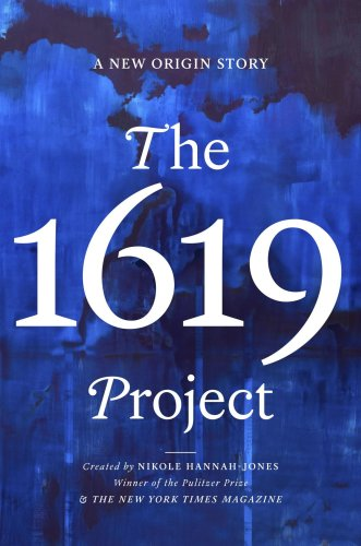 The 1619 Project Is Basis Of Upcoming Books For Children And Adults