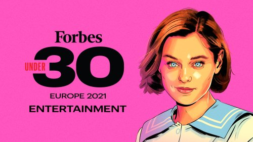 Forbes 30 Under 30 Europe 2021: Entertainment