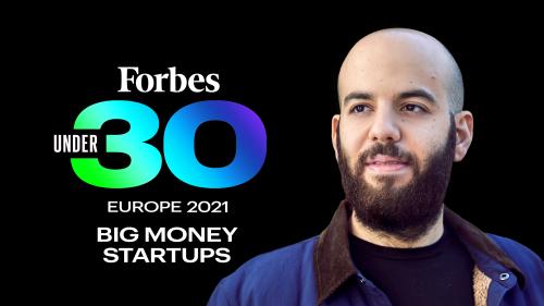 Forbes 30 Under 30 Europe 2021: Big Money Startups