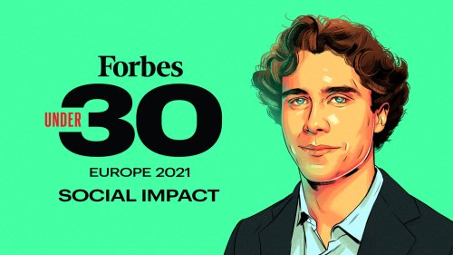 Forbes 30 Under 30 Europe 2021: Social Impact