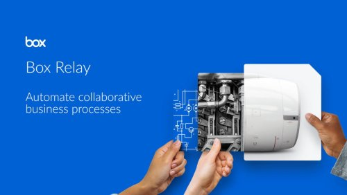 Box Relay Is Box's Secret Weapon In Enterprise Digital Transformation