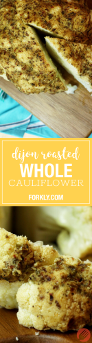 Dijon Roasted Whole Cauliflower - Forkly