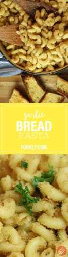 Garlic Bread Pasta - Forkly