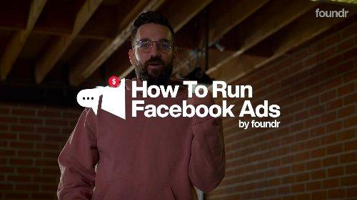 How To Run Facebook Ads Masterclass | Foundr.com