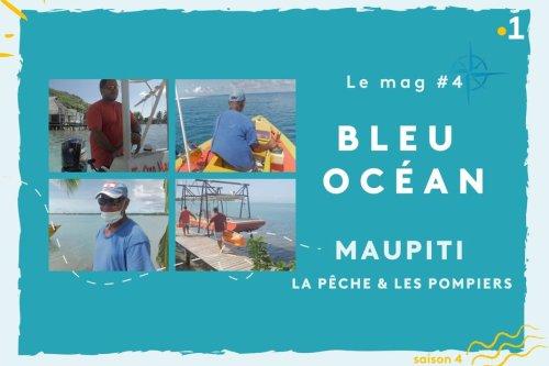Bleu Océan, le mag #4 : Maupiti - Polynésie la 1ère