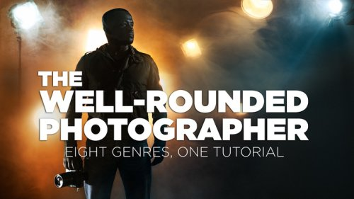 The Well-Rounded Photographer: 8 Instructors Teach 8 Genres of Photography