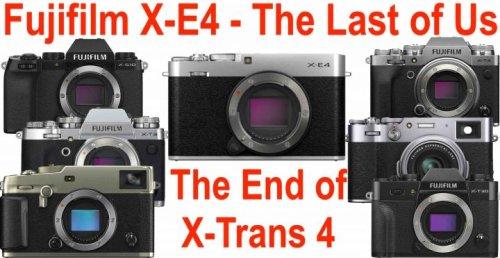 IT IS OVER: Fujifilm X-E4 is Fuji's Last X-Trans IV Camera - Fuji Rumors
