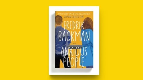 Anxious People Review: A Novel For All People