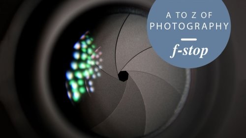 What is an f-stop? How to understand and master the camera jargon