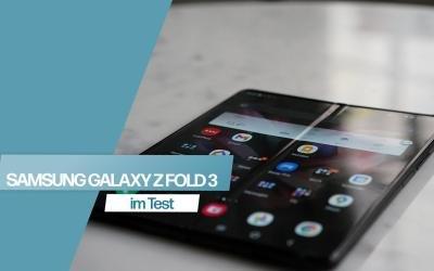 Das beste faltbare Handy? Das Samsung Galaxy Z Fold3 im Test