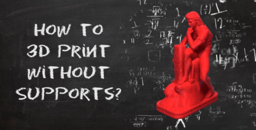 Best Tips on How to 3D Print Without Supports