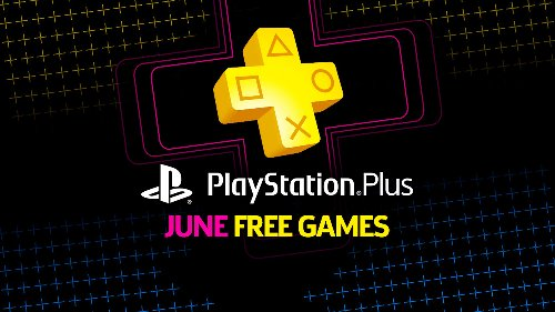 PlayStation Plus June 2021: PS Plus Free Games Revealed