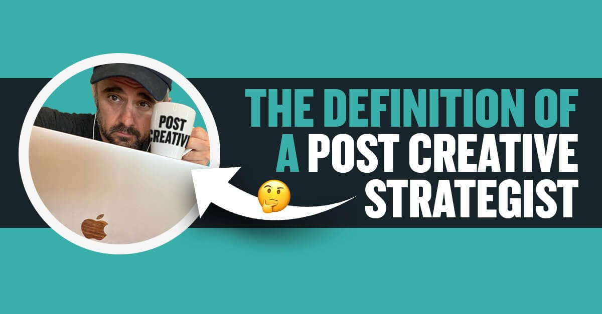 The Definition Of A Post Creative Strategist: Does Your Organization Need One?