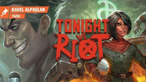 Kapitalist distopyaya isyanın oyunu: Tonight We Riot - Kavel Alpaslan