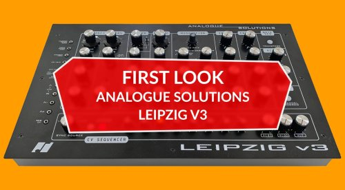 First Look Review: Analogue Solutions Leipzig v3, analog in its purest form