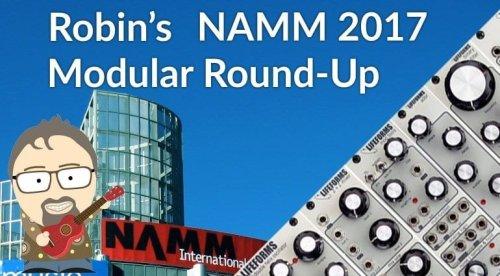 NAMM 2017: Robin's Modular round-up - gearnews.com