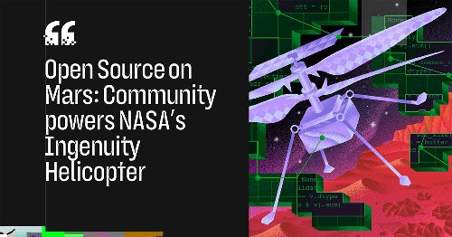 Open Source on Mars: Community powers NASA's Ingenuity Helicopter · The ReadME Project