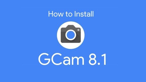 How to install GCam 8.1 mod in all Android smartphones