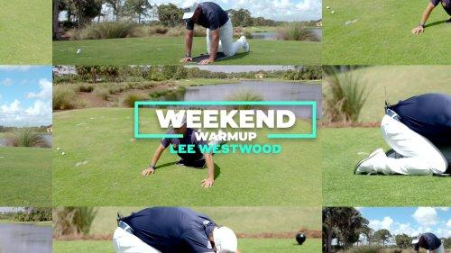 Weekend Warmup with Lee Westwood