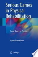 [BOOK] Serious Games in Physical Rehabilitation: From Theory to Practice – Google Books