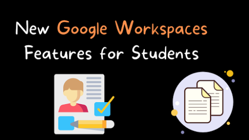 Two New Google Workspace Features for Students - Including Saving Google Forms in Progress!