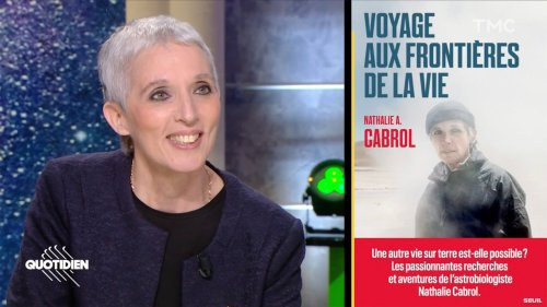 """""""Ce serait une absurdité statistique qu'ils n'existent pas"""" : les téléspectateurs de Quotidien s'enflamment pour Nathalie Cabrol, une scientifique qui croit aux extra-terrestres sur Mars et ailleurs"""