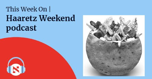 Haaretz Weekend: Kitchen Coexistence, Dimona Rapping and Television Nation