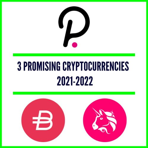 3 Promising Cryptocurrencies to Invest In For 2021 & 2022