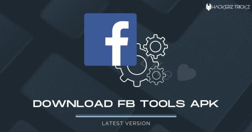 Download FB Tools Apk for Android (Latest Version 2021)