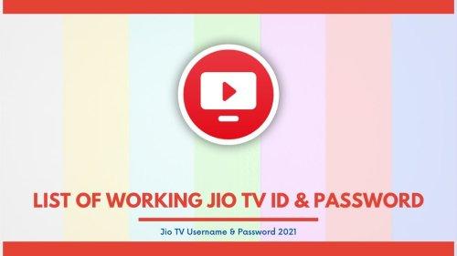 List of Working Jio TV ID & Password | Jio TV Username & Password 2021
