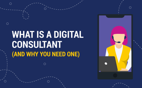 What is a Digital Consultant? (And Why You Need One)