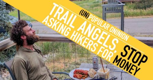 (Un)Popular Opinion: Trail Angels, Stop Asking Hikers for Money