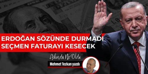 Erdoğan sözünde durmadı seçmen faturayı kesecek