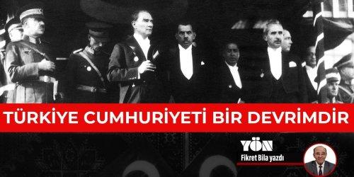 """Fikret Bila'nın """"Türkiye Cumhuriyeti bir devrimdir"""" başlıklı yazısı"""